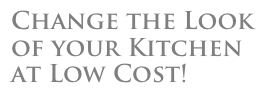 Change the Look of your Kitchen at Low Cost!