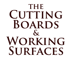the Cutting Boards & Working Surfaces